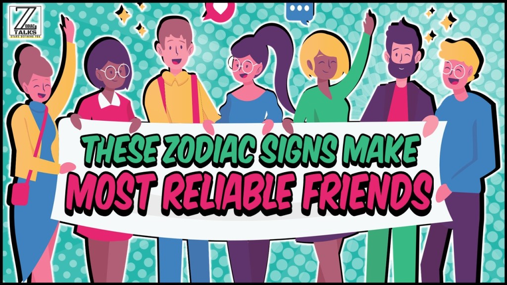5 Zodiac Signs that make Most Reliable friends