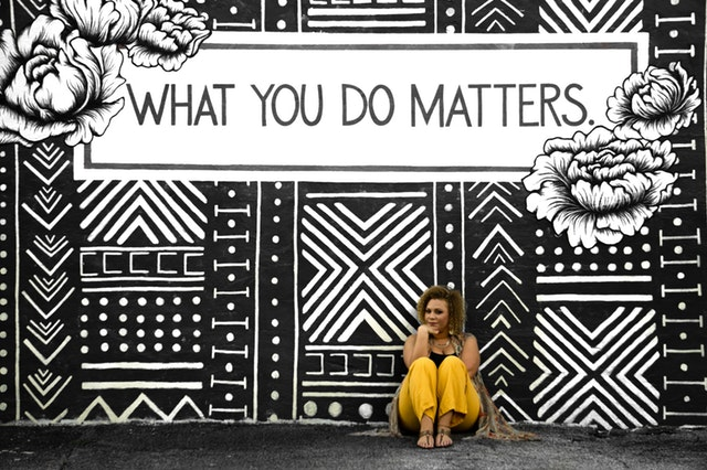 What you do matters