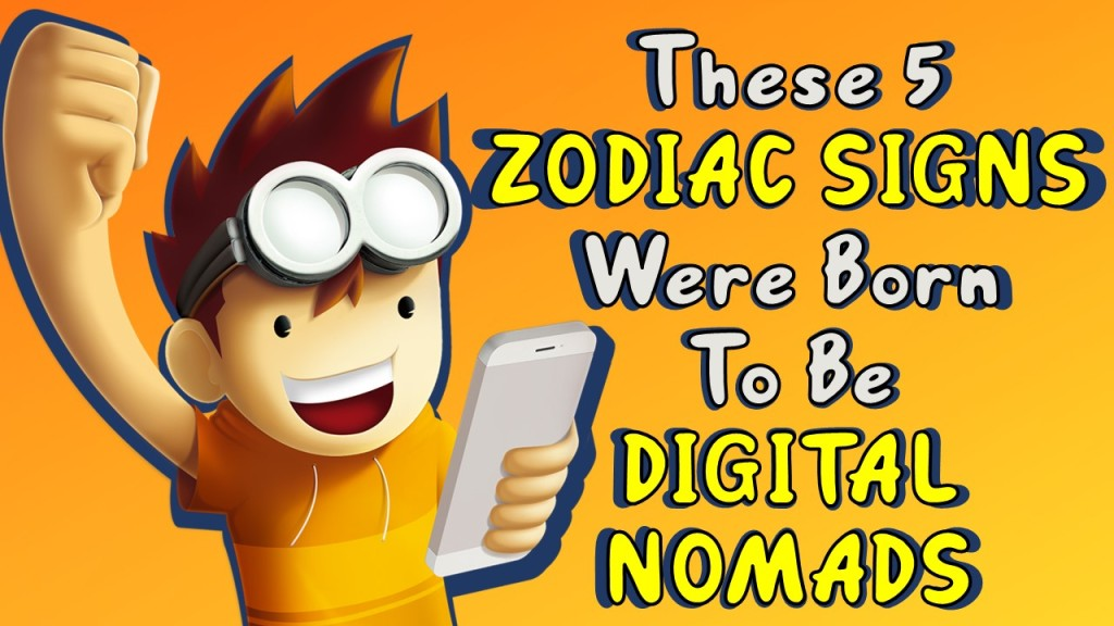 THESE 5 ZODIAC SIGNS WERE BORN TO BE DIGITAL NOMADS!