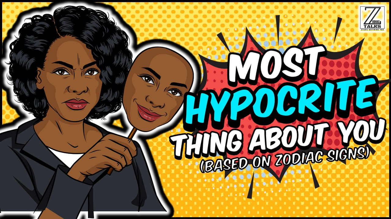 MOST HYPOCRITICAL THINGS ABOUT EACH ZODIAC SIGN