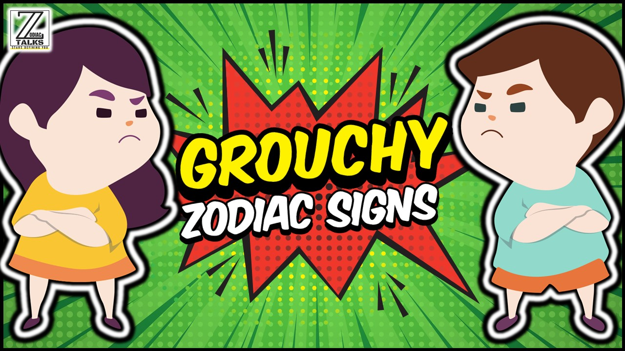 THESE 5 ZODIAC SIGNS ARE AS GROUCHY AS THEY COME!