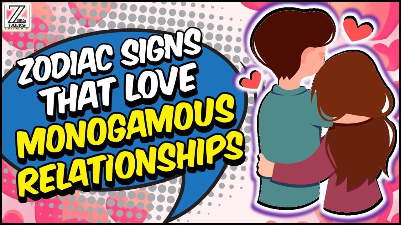 Zodiac Signs that Love Monogamous Relationships