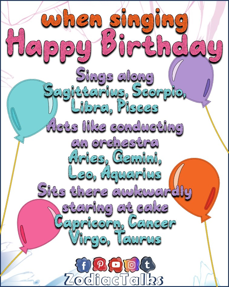 Cake is my center of attraction during a birthday. What is your center of attraction. Zodiac Signs - during happy birthday party