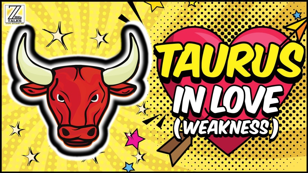 TAURUS IN LOVE AND RELATIONSHIPS - WEAKNESSES