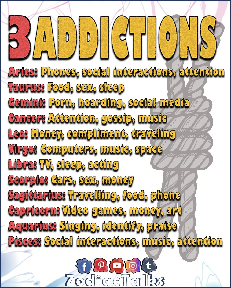 ZODIAC SIGNS - 3 ADDICTIONS