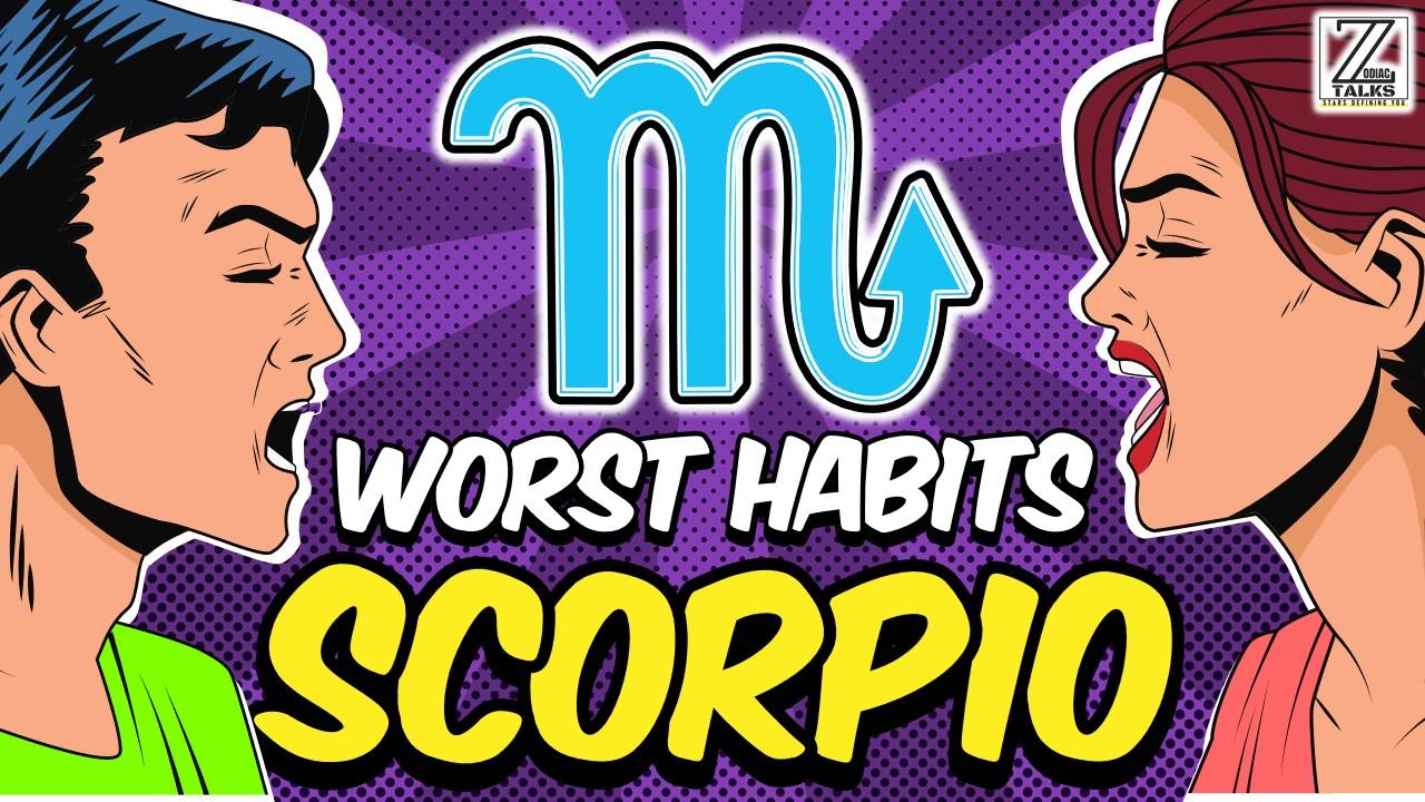 5 WORST HABITS OF SCORPIO ZODIAC SIGN