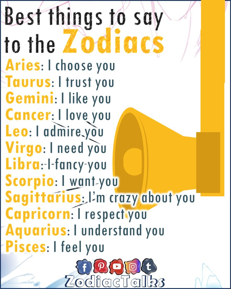 Zodiac Signs and best things to say