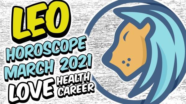 LEO HOROSCOPE MARCH 2021