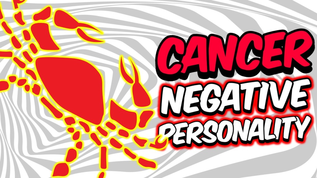 5 NEGATIVE PERSONALITY TRAITS OF CANCER ZODIAC SIGN EXPLAINED