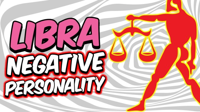 5 NEGATIVE PERSONALITY TRAITS OF LIBRA ZODIAC SIGN EXPLAINED