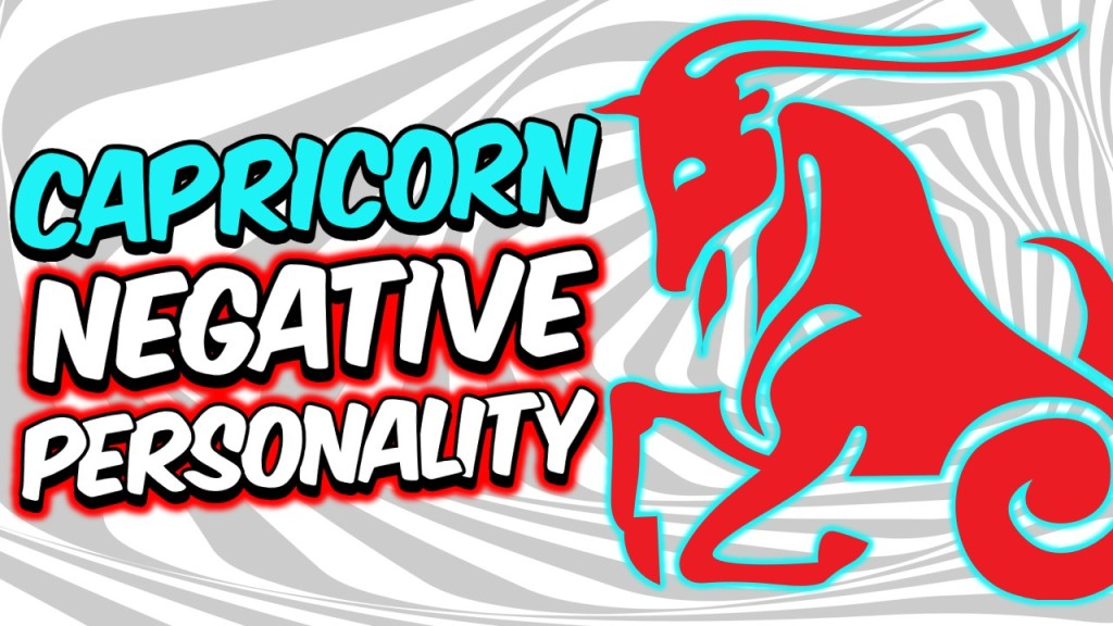 6 NEGATIVE PERSONALITY TRAITS OF CAPRICORN ZODIAC SIGN EXPLAINED