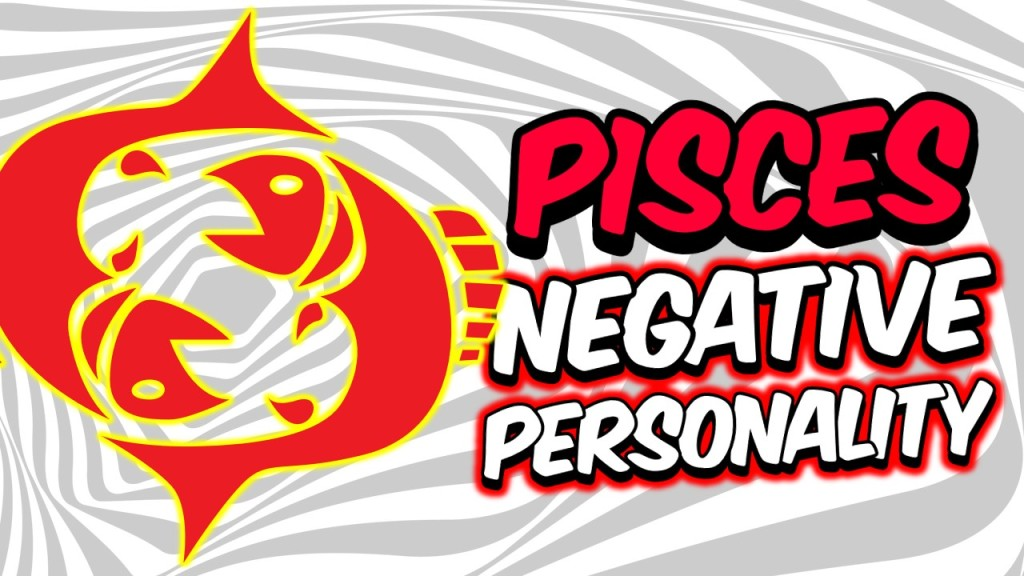 5 NEGATIVE PERSONALITY TRAITS OF PISCES ZODIAC SIGN EXPLAINED