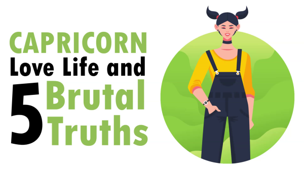 LOVE LIFE WITH CAPRICORN WOMAN & 5 BRUTAL TRUTHS