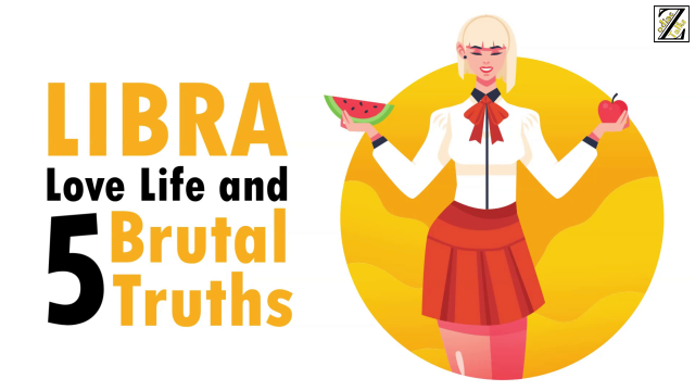 LOVE LIFE WITH LIBRA WOMAN & 5 BRUTAL TRUTHS