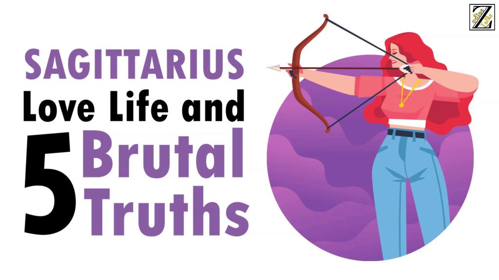 LOVE LIFE WITH SAGITTARIUS WOMAN & 5 BRUTAL TRUTHS