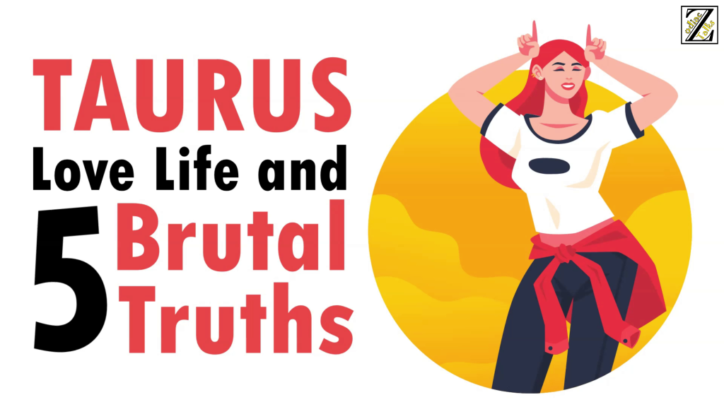 LOVE LIFE WITH TAURUS WOMAN & 5 BRUTAL TRUTHS
