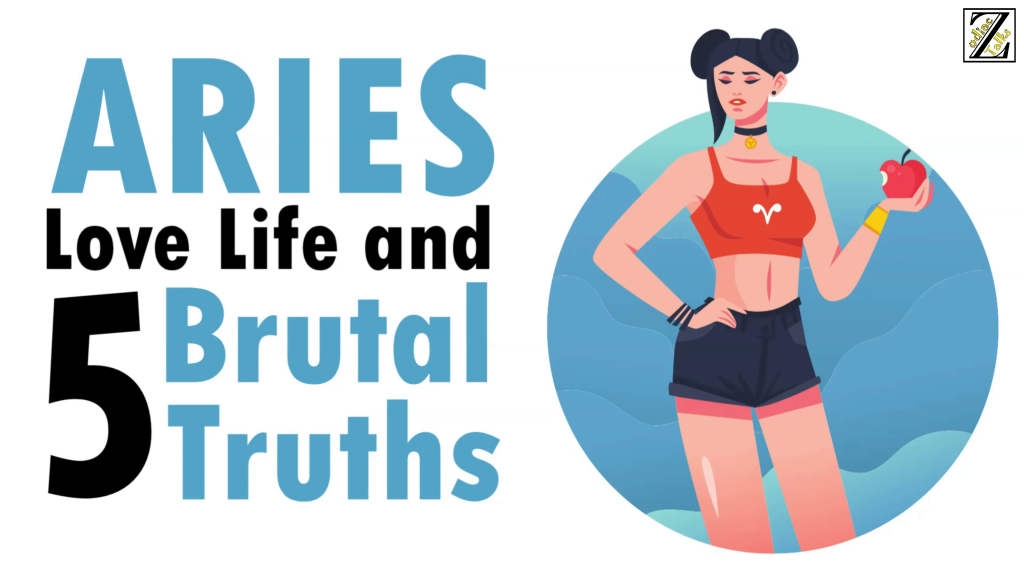 LOVE LIFE WITH ARIES WOMAN & 5 BRUTAL TRUTHS