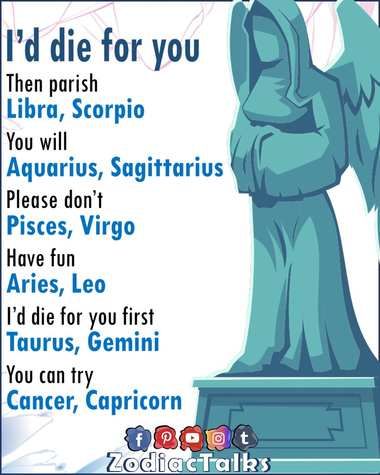 Zodiac Signs and I'd die for you