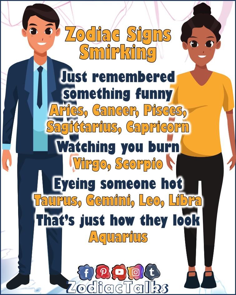 Zodiac Signs and smirking