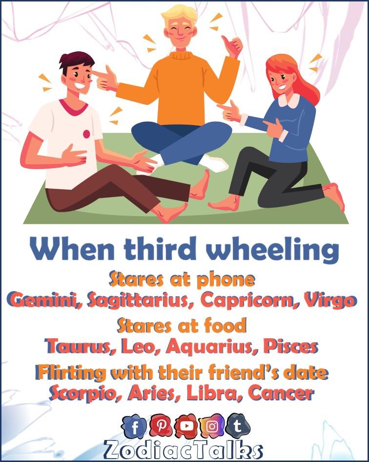 Zodiac Signs when third wheeling
