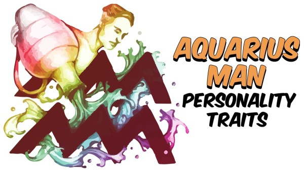 PERSONALITY TRAITS OF THE AQUARIUS MAN