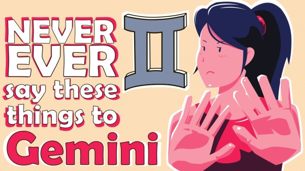 Never Ever Say These 7 Things to Gemini