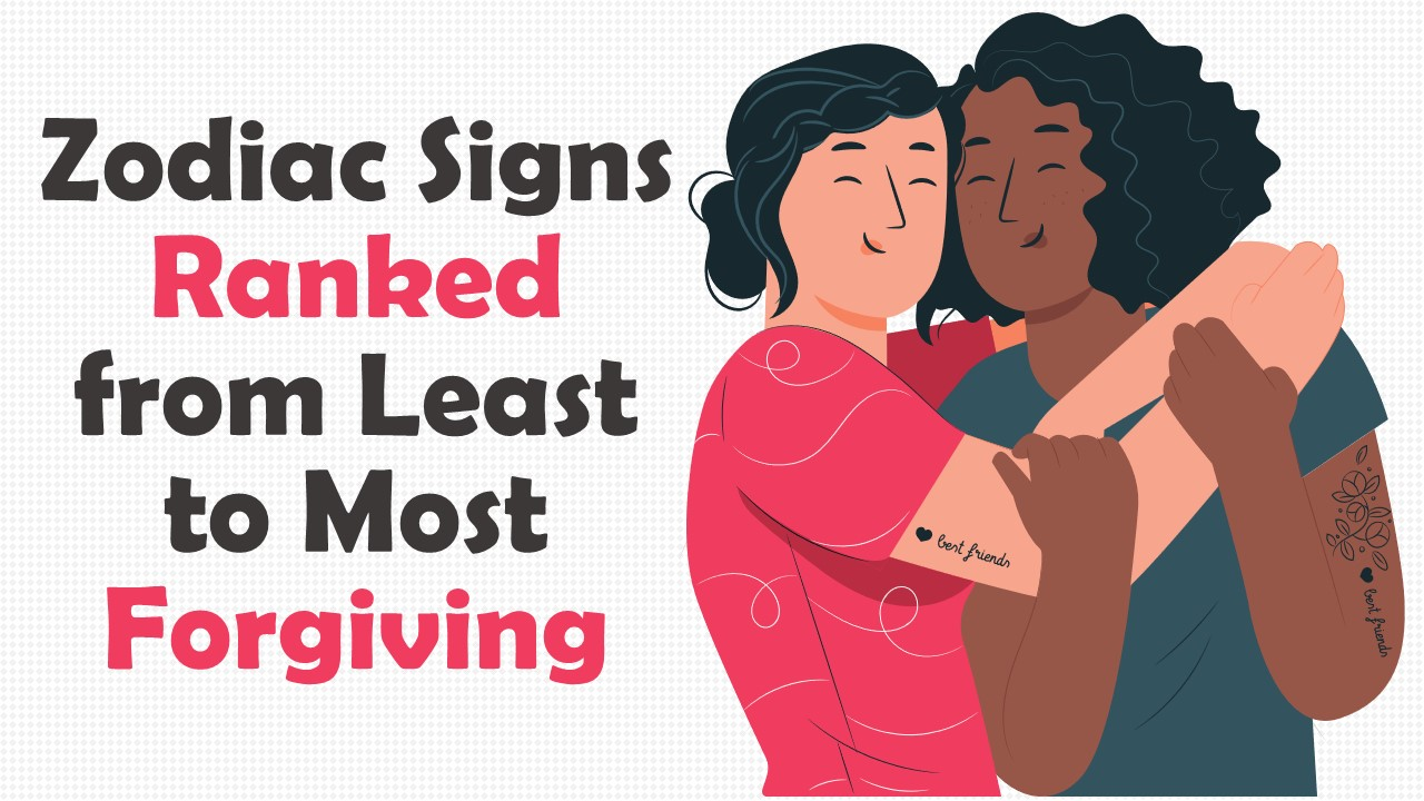 Zodiac Signs Ranked from Least to Most Forgiving