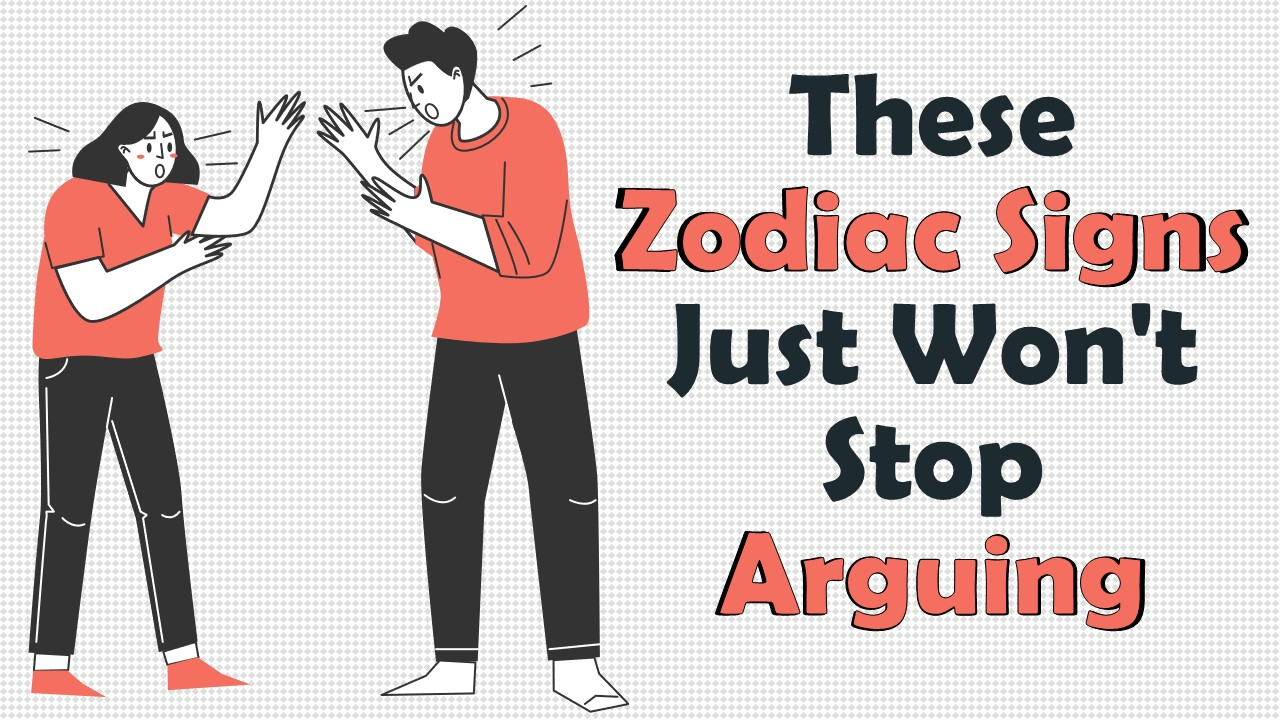 These 5 Zodiac Signs Just Won't Stop Arguing