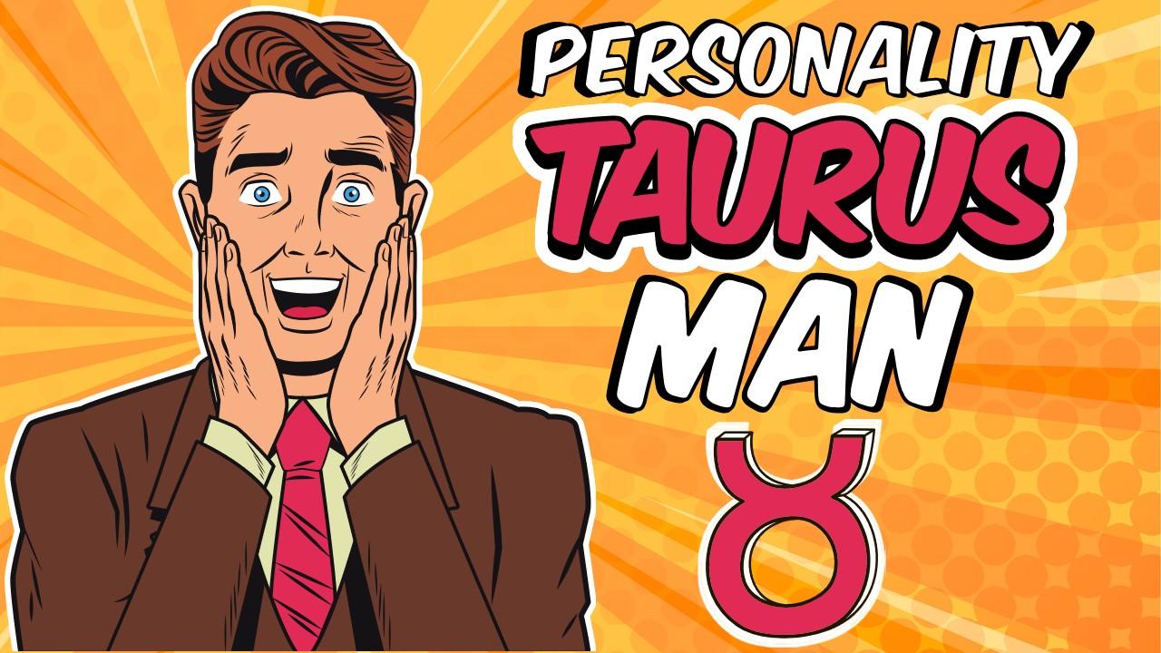 Personality Traits of Taurus Man