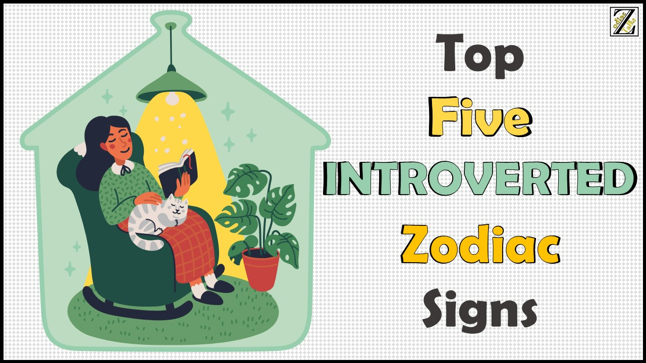 Zodiac's Top 5 Introverted Signs