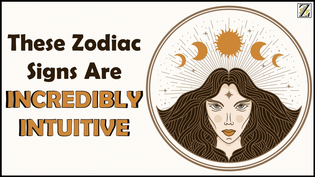 These 4 Zodiac Signs Are Incredibly Intuitive