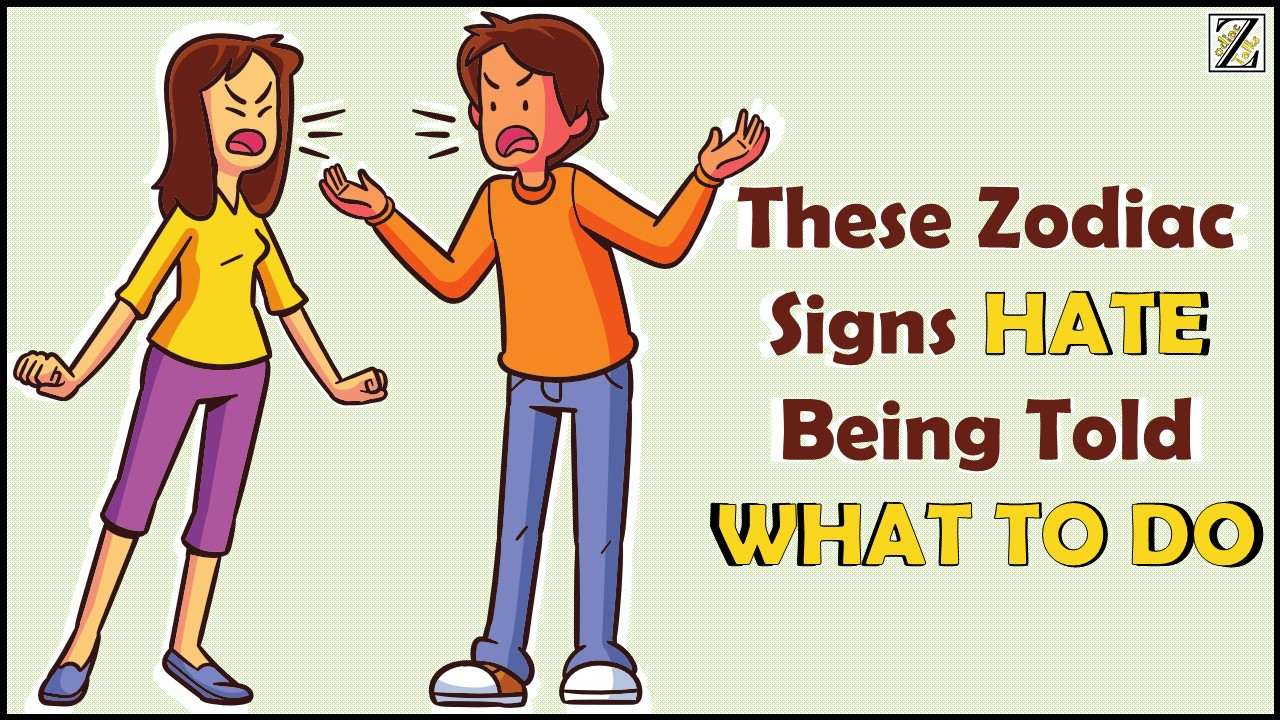 These 5 Zodiac Signs Hate Being Told What to Do