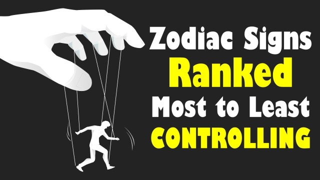 ZODIAC SIGNS RANKED FROM MOST TO LEAST CONTROLLING