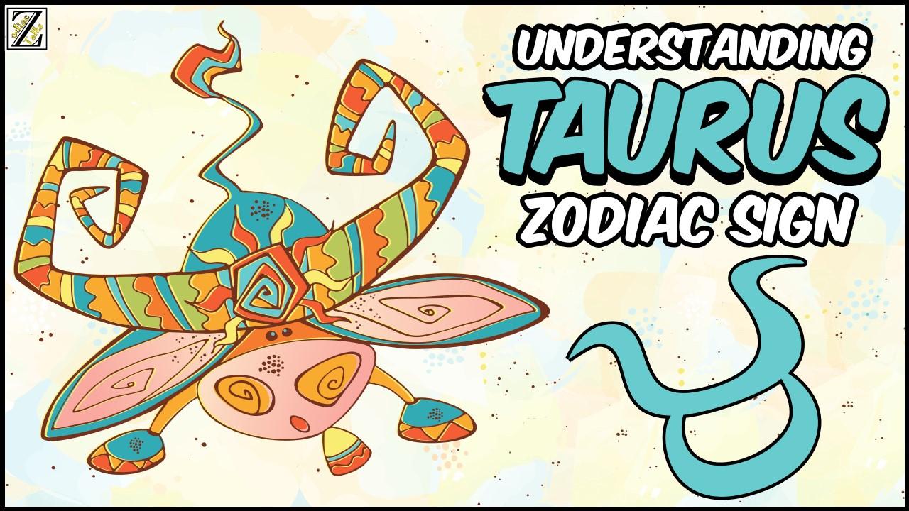 UNDERSTANDING TAURUS ZODIAC SIGN