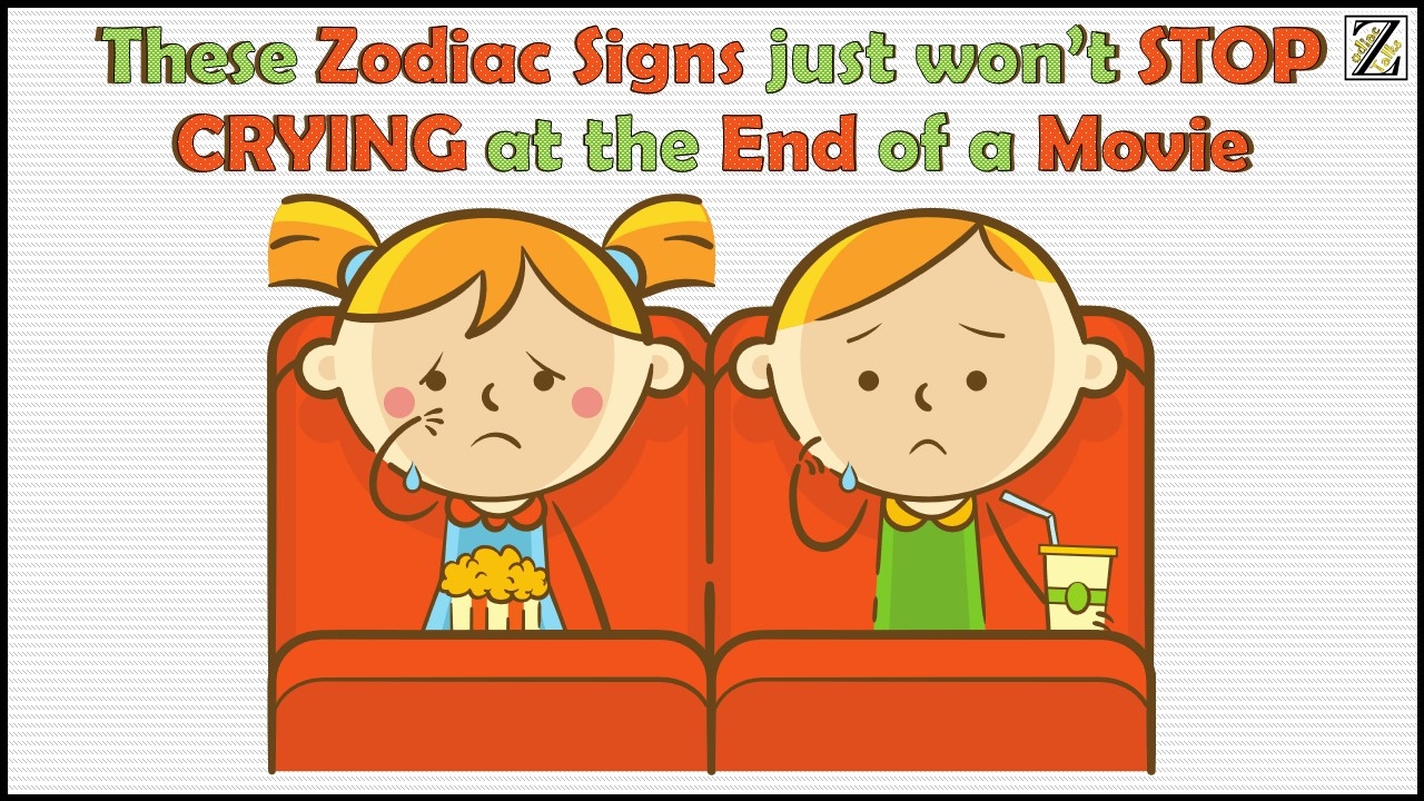 These Zodiac Signs just won't STOP CRYING at the End of a Movie