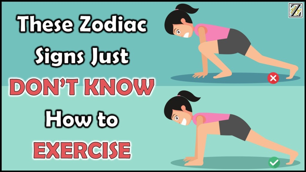 ZODIAC SIGNS WHO JUST DON'T KNOW HOW TO EXERCISE