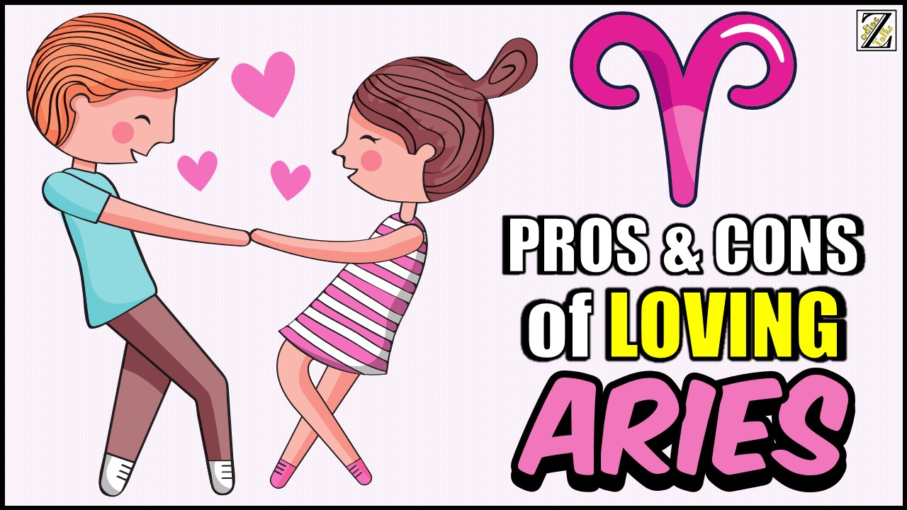 PROS AND CONS OF LOVING AN ARIES