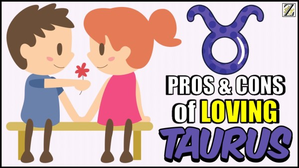Pros and Cons of LOVING TAURUS Zodiac
