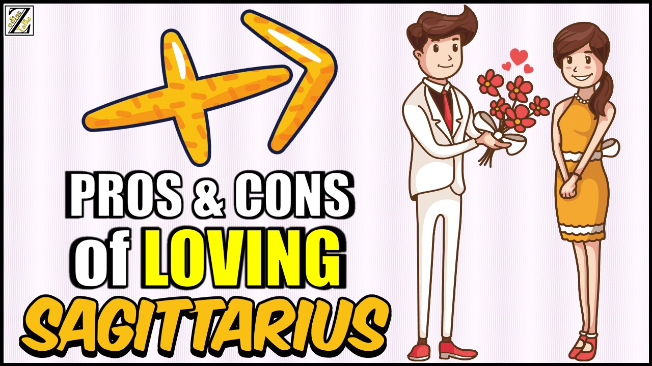 PROS AND CONS OF LOVING A SAGITTARIUS