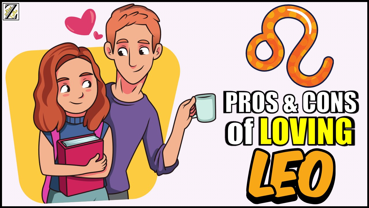 PROS AND CONS OF LOVING A LEO