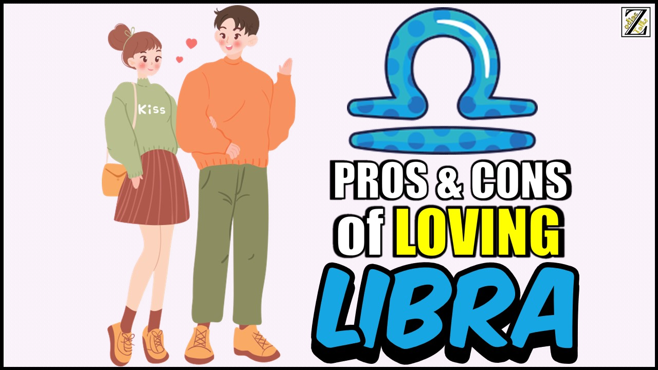 PROS AND CONS OF LOVING A LIBRA